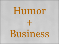 Humor + Business